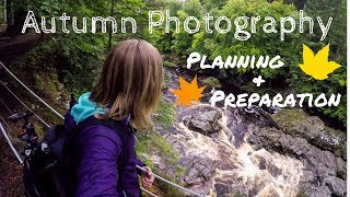 Planning and Preparing for Autumn Landscape Shoots