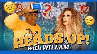 Heads Up FAIL w/ Willam!