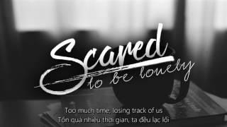 [ Vietsub + Lyrics ] Scared To Be Lonely - Martin Garrix & Dua Lipa