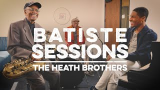Batiste Sessions with The Heath Brothers
