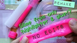 Make slime with only HIGHLIGHTER & GLUE!!!!! [Remake!]
