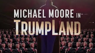 """Michael Moore in TrumpLand"": Filmmaker on Donald Trump, White Men & the Sound of Dying Dinosaurs"