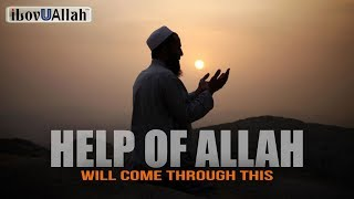 Help of Allah Will Come Through This