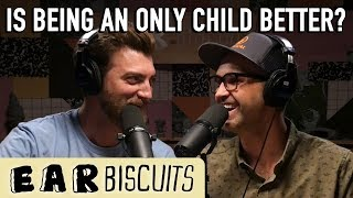 Is Being An Only Child Better? | Ear Biscuits Ep. 148