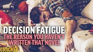 Decision Fatigue: The Reason You Haven