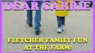 Fletcher Family Fun at the Farm! | DEAR CARRIE