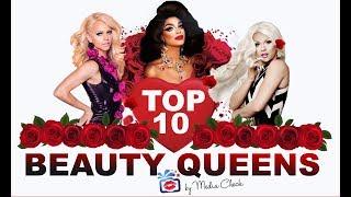 Top10 Beauty Queens - The Prettiest Girls from RuPaul