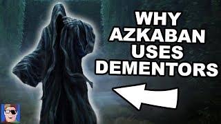 Why Azkaban Uses Dementors | Harry Potter Explained
