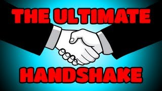The Ultimate Handshake!