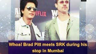 Whoa! Brad Pitt meets SRK during his stop in Mumbai - Bollywood News