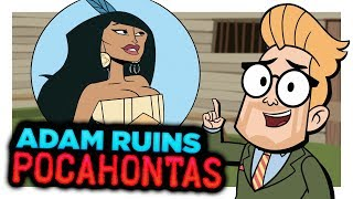 The True Messed Up Story of Pocahontas   Adam Ruins Everything