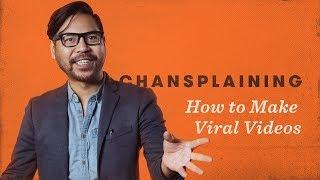 How To Make Viral Videos - Chansplaining