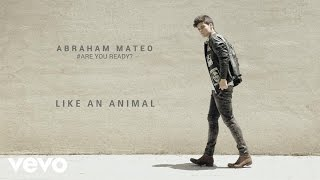 Abraham Mateo - Like an Animal (Audio)