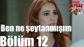 Kiralık Aşk 12. Bölüm - Ben Ne Şeytanmışım