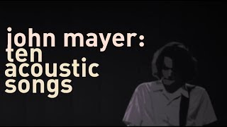 John Mayer: 10 acoustic songs (remastered, with lyrics)