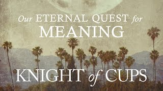 Knight of Cups | Our Eternal Quest for Meaning - Kierkegaard