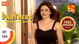 Partners Trouble Ho Gayi Double - Ep 184 - Full Episode - 10th August, 2018