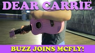 Buzz Joins McFly | DEAR CARRIE