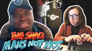 If BIG SHAQ - MANS NOT HOT was actually HOT