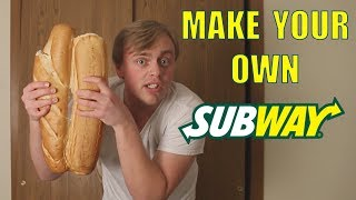 How To Make Your Own Subway Sandwich