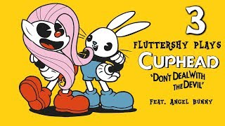 Fluttershy plays Cuphead [THE FINAL!] 🍉 | w