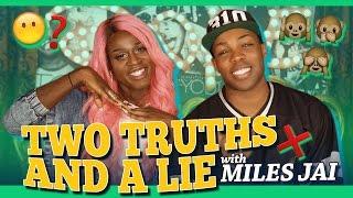 2 Truths & a Lie w/ Miles Jai!