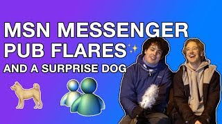 MSN Messenger, Pub Flares, and a Surprise Dog