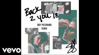 Selena Gomez - Back To You (Joey Pecoraro Remix/Audio)