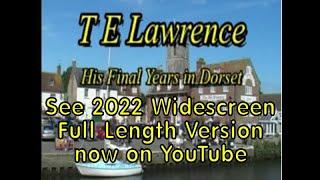 Lawrence of Arabia - Final Years in Dorset