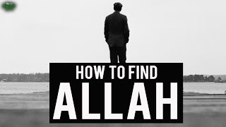 How To Find Allah In Your Life