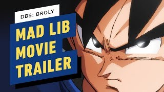 Dragon Ball Super Broly Cast Mad Lib the Movie