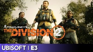 The Division 2 Full Presentation | Ubisoft E3 2018