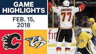 NHL Game Highlights | Flames vs. Predators - Feb. 15, 2018