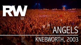 Robbie Williams   Angels   Live At Knebworth 2003