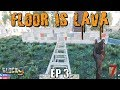 7 Days To Die - Floor Is Lava EP3mp3
