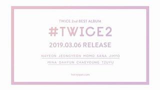 TWICE『#TWICE2』Information Video