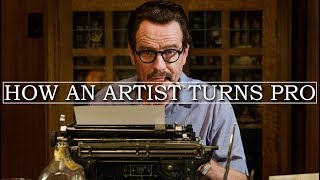 How To Be Creative: How an Artist Turns Pro