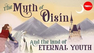 The myth of Oisín and the land of eternal youth - Iseult Gillespie