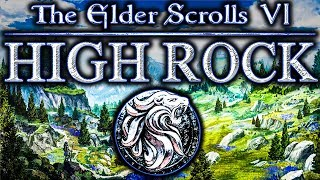 Elder Scrolls 6 - HIGH ROCK - Best Setting? Ancient Secrets, New Mysteries, High European Fantasy