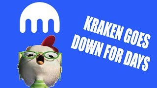 KRAKEN GOES DOWN FOR DAYS