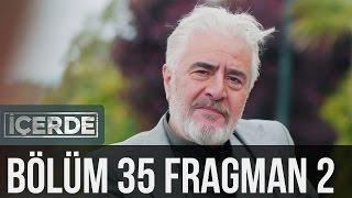İçerde 35. Bölüm 2. Fragman