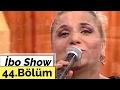 İbo Show - 44. Bölüm (Kibariye - Orha...mp3