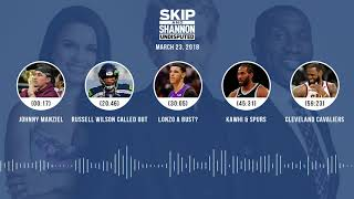 UNDISPUTED Audio Podcast (3.23.18) with Skip Bayless, Shannon Sharpe, Joy Taylor | UNDISPUTED
