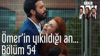Kiralık Aşk 54. Bölüm - Ömer