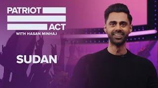 Protests In Sudan | Patriot Act with Hasan Minhaj | Netflix