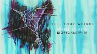 Vinyl Theatre: Pull Your Weight [OFFICIAL AUDIO]
