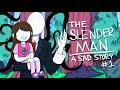 The Slender Man - A Sad Story ORIGINAL!!...mp3