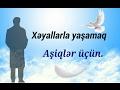 Xəyallarla yaşamaq - Aşiqlər üçünmp3