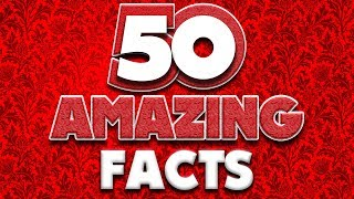 50 AMAZING Facts to Blow Your Mind! #92