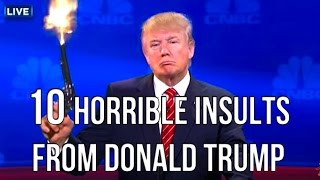 10 Horrible Insults From Donald Trump
